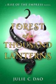 Forest of a Thousand Lanterns Julie C Dao